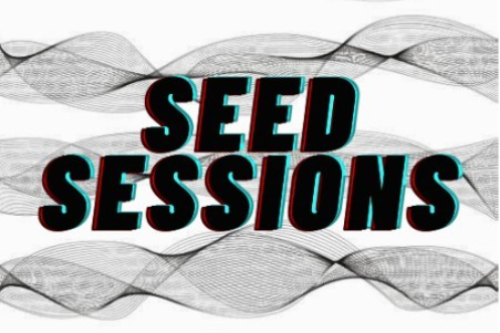 Seed Sessions